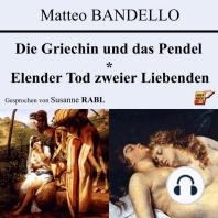 Die Griechin und das Pendel / Elender Tod zweier Liebenden
