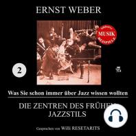 Die Zentren des frühen Jazzstils (Was Sie schon immer über Jazz wissen wollten 2)