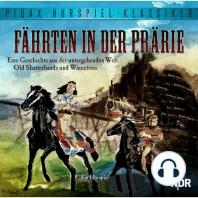 Fährten in der Prärie - Eine Geschichte aus der untergehenden Welt Old Shatterhands und Winnetous