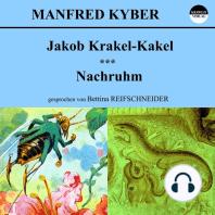 Jakob Krakel-Kakel / Nachruhm