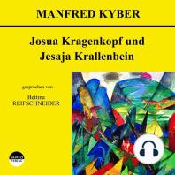 Josua Kragenkopf und Jesaja Krallenbein