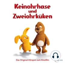 Keinohrhase und Zweiohrküken - Das Original-Hörspiel zum Kinofilm
