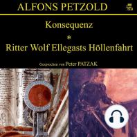 Konsequenz / Ritter Wolf Ellegasts Höllenfahrt
