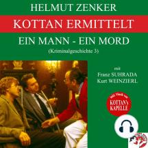 Kottan ermittelt: Ein Mann - Ein Mord (Kriminalgeschichte 3)