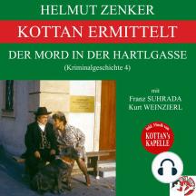 Kottan ermittelt: Der Mord in der Hartlgasse (Kriminalgeschichte 4)