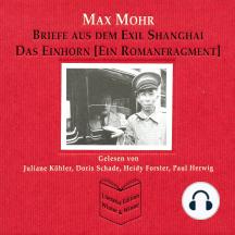 Max Mohr - Briefe aus Shanghai und Das Einhorn