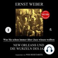 New Orleans und die Wurzeln des Jazz (Was Sie schon immer über Jazz wissen wollten 1)