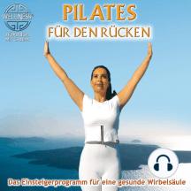 Pilates für den Rücken - Das Einsteigerprogramm für eine gesunde Wirbelsäule