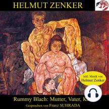 Rummy Blach: Mutter, Vater, Kind
