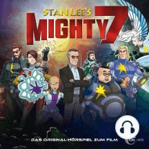 Stan Lee's Mighty 7 (Das Original-Hörspiel zum Film)