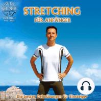 Stretching für Anfänger - Die besten Dehnübungen gegen Verspanntheit und Stress