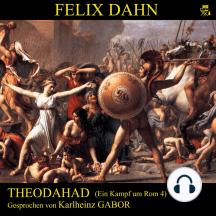 Theodahad (Ein Kampf um Rom 4)