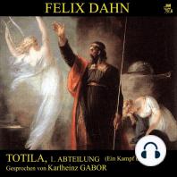 Totila, 1. Abteilung (Ein Kampf um Rom 7)