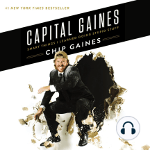 Capital Gaines: Smart Things I've Learned by Doing Stupid Stuff