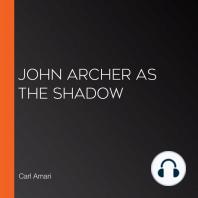 John Archer as the Shadow