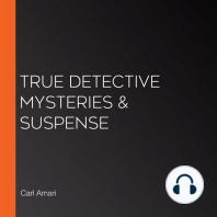 True Detective Mysteries & Suspense