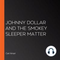 Johnny Dollar and the Smokey Sleeper Matter