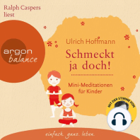 Schmeckt ja doch! - Mini-Meditationen für Kinder (Autorisierte Lesefassung)