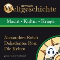 Alexanders Reich - Dekadentes Rom - Die Kelten