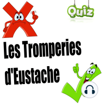 Les Tromperie d'Eustache (Quiz audio)