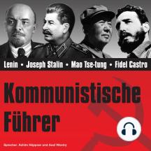CD WISSEN - Kommunistische Führer: Lenin; Joseph Stalin; Mao Tse-tung; Fidel Castro
