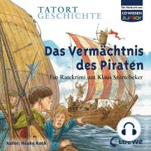 Das Vermächtnis des Piraten: Ein Ratekrimi um Klaus Störtebeker