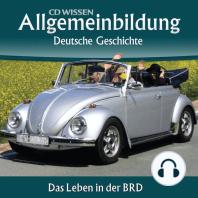 Deutsche Geschichte - Das Leben in der BRD