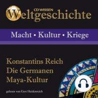 Konstantins Reich - Die Germanen - Maya-Kultur