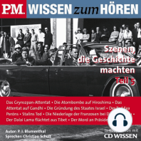 P.M. WISSEN zum HÖREN - Szenen, die Geschichte machten - Teil 5: In Kooperation mit CD Wissen
