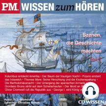 P.M. WISSEN zum HÖREN - Szenen, die Geschichte machten - Teil 2: In Kooperation mit CD Wissen