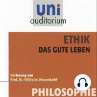 Ethik - Das gute Leben