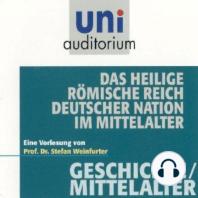Das Heilige Römische Reich deutscher Nation im Mittelalter