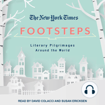 New York Times, The: Footsteps: From Ferrante's Naples to Hammett's San Francisco, Literary Pilgrimages Around the World