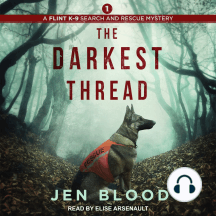 The Darkest Thread: Flint K-9 Search & Rescue Mysteries, Book 1
