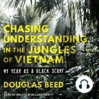 Chasing Understanding in the Jungles of Vietnam