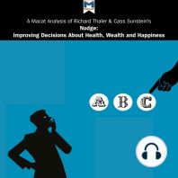 Macat Analysis of Richard H. Thaler and Cass R. Sunstein's Nudge, A: Improving Decisions About Health, Wealth and Happiness