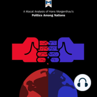 Macat Analysis of Hans J. Morgenthau's Politics Among Nations, A: The Struggle for Power and Peace