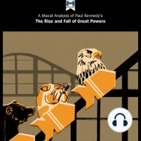 Macat Analysis of Paul Kennedy's The Rise and Fall of the Great Powers, A