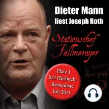 Stationschef Fallmerayer: Dieter Mann liest Joseph Roth