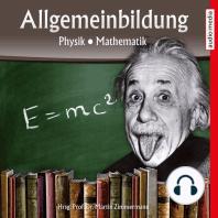 Allgemeinbildung – Physik • Mathematik