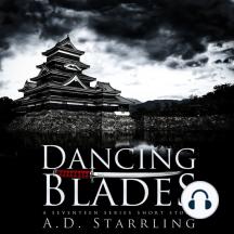 Dancing Blades: A Seventeen Series Short Story
