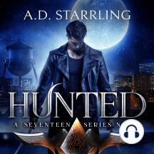Hunted: A Seventeen Series Novel Book 1