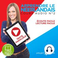 Apprendre le Néerlandais - Écoute Facile - Lecture Facile - Texte Parallèle Cours Audio No. 2 [Learn Dutch]