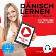 Dänisch Lernen - Einfach Lesen - Einfach Hören - Paralleltext (Dänisch Audio-Sprachkurs 1) - Der Dänisch Easy Reader - Easy Audio Sprachkurs