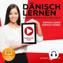 Dänisch Lernen - Einfach Lesen: Einfach Hören - Paralleltext (Dänisch Audio-Sprachkurs Book 3) - Der Dänisch Easy Reader - Easy Audio Sprachkurs