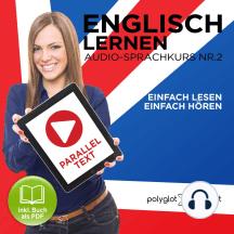 Englisch Lernen - Einfach Lesen - Einfach Hören [German Edition]: Paralleltext Audio-Sprachkurs Nr. 2 - Der Englisch Easy Reader - Easy Audio Sprachkurs