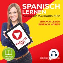 Spanisch Lernen - Einfach Lesen - Einfach Hören - Paralleltext Audio-Sprachkurs Nr. 2 - Der Spanisch Easy Reader - Easy Audio Sprachkurs