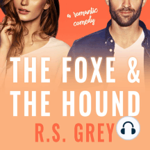 The Foxe & the Hound: A Romantic Comedy