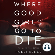 Where Good Girls Go to Die: The Good Girls Series