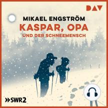 Kaspar, Opa und der Schneemensch (Hörspiel)
